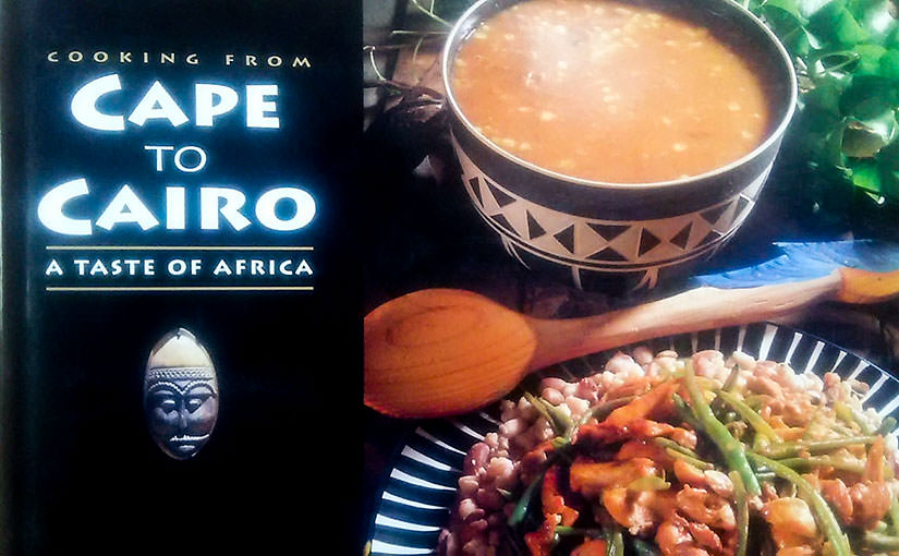 CAPE to CAIRO~A TASTE OF AFRICA~